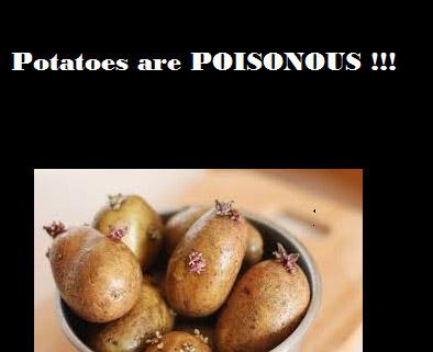 Poisonous POTATOES