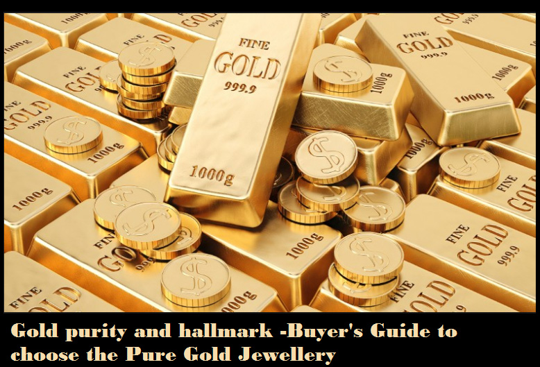 Gold purity and hallmark Buyers Guide to choose the Pure Gold